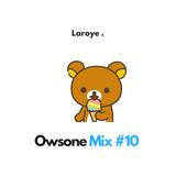 Owsone - Laroye Mix #10