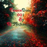TranceDose Episode 001 By DJ Michael