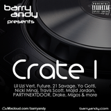 Barry Andy - Crate 1, 30-Jul-17: Lil Uzi Vert, Future, 21 Savage, Drake, Travis Scott, Migos