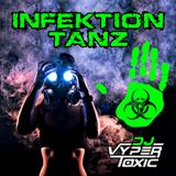 Dj Vyper Toxic - Infektion Tanz