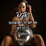 DJ K1 REGGAETON x HIP HOP MIX OCT18