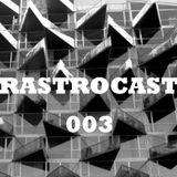 Rastrocast 003 - Live @ Benfica Road