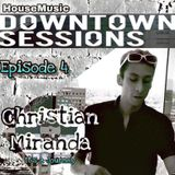 Downtown Sessions #4 CHRISTIAN MIRANDA 7-29-19