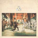 #TBT | Thugs & Robots w/ Alex Rage + Big Once