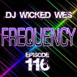Dj Wicked Wes - Frequency 116