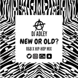 DJ ADLEY #NewOrOld? R&b/Hip-hop Mix