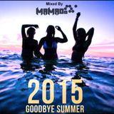 DJ Mamado - Goodbye Summer 2015 ( www.djmamado.com )▁▂▃▄▅Free Download ▅▄▃▂▁