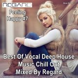 Feeling Happy #7 Best Of Vocal Deep House Music Chill Out. Mixed By Regard