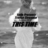 Trance Elegance Session 023 - This Time