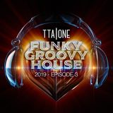 Funky Groovy House 2019 - Episode 3