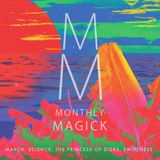 MONTHLY MAGICK | MARCH: Science, The Princess Of Disks, Swiftness