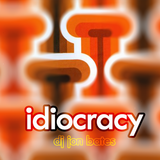 idiocracy is not house - dj jon bates - june 2016
