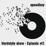 Hardstyle show - Episode #2