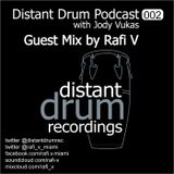 DISTANT DRUM PODCAST 002 - Guest DJ Rafi V