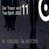 Sender Berlin @ Der Tresor wird 11 True Spirit 2002 - Tresor Berlin - 15.03.2002