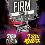 The Firm Duo Madness Ep.21 W/ Rawtek, Tru Killas , Syrik & Dublin