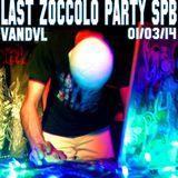 VANDVL - LAST ZOCCOLO PARTY!!! 01.03.2014 SPB