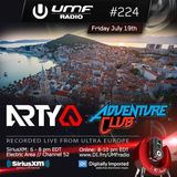 UMF Radio 224 - Arty & Adventure Club (Recorded Live at Ultra Europe)