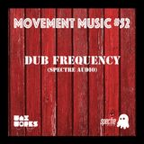 Movement Music 52: DUB FREQUENCY (Spectre Audio)