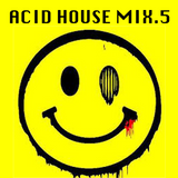 Acid House Mix.5 (08.09.2019)
