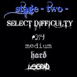 [Fuckin Stages] Stage Two - Select Difficulty