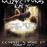 Marky Boi - Muzikcitymix Radio - Mind Body Spirit Soul
