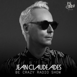Jean Claude Ades' Be Crazy Ibiza Radio Show ft. Dayne S #349