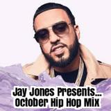 Jay Jones Presents October Hip Hop Mix