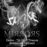 "Smoke & Mirrors - ""In Our"" Trance Podcast"