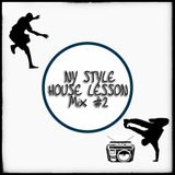 "NY Style House Lesson ""Mix #2"""