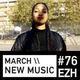 EZH (Jazz, Nu-Jazz, Jazz, World) \\ March New Music - LONDON SPECIAL