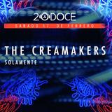 The Creamakers @ 20DOCE (Solamente 01) 17.02.2018