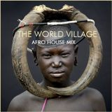 "AFRO HOUSE - ""The World Village"""