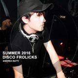 Summer 2016 - Disco Frolicks