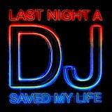 Last Night A DJ Saved My Life - DJ Mighty