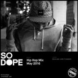 So Dope - Hip Hop Mix (May 2016)