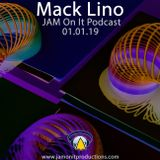 Mack Lino - JAM On It Podcast - January 2019