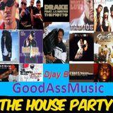 GoodAssMusic:TheHOuseParty