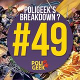 #49 - Poligeek's breakdown ?