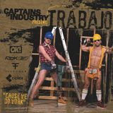 The Captains Of Industry present: Trabajo