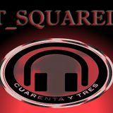 """T_Squared """"Cuarenta Y Tres"""" StudioMix"""