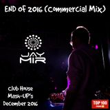 JAY MIR – End of 2016 (Commercial Mix) [December 2016]