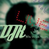 DJK - Club Mix In De Room 44.0 MAR 2013 1.30 Hour live