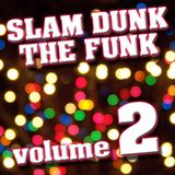 Slam Dunk The Funk - Volume 2