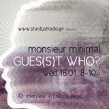 Gues(s)t Who #5 | Monsieur Minimal, Indie Pop / Electronica Artist | 16/01/13