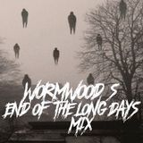 Wormwood's End of the Long days Mix