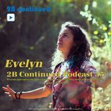 Evelyn - 2B Continued Podcast 55 (Original materials mix)