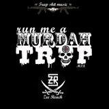 Run me a MURDAH TRAP mix
