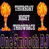 DAILY DOUBLE-ONE SMOOTH DJ'S THURSDAY NIGHT THROWBACK!! PART 1 (7-5-2018 : 10 PM -2 AM)