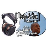 Deep House and Saxophone improvisation mix 002 by Jimmy Rougerie